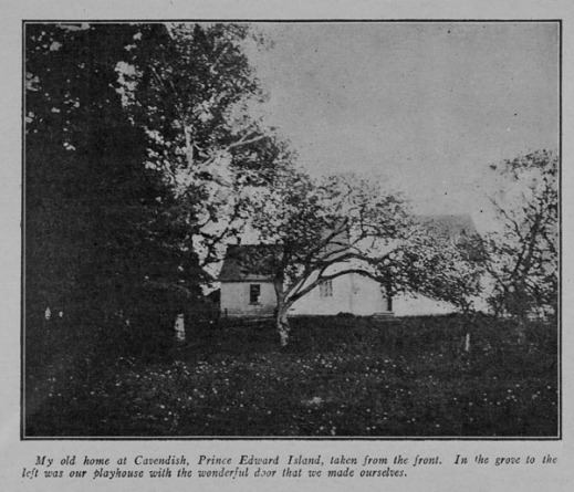 """Picture from a page in Everywoman's World magazine that shows a black-and-white photograph of a house with fruit trees in the foreground and a grove of trees to the left with the following caption, """"My old home at Cavendish, Prince Edward Island, taken from the front. In the grove to the left was our playhouse with the wonderful door that we made ourselves."""""""