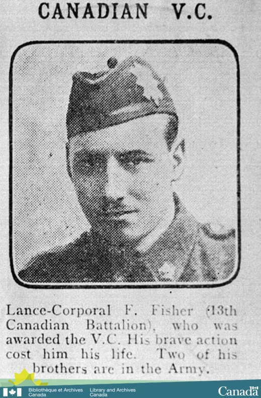 "Newspaper clipping of a grainy photograph of Lance-Corporal Fisher with the following caption: ""Lance-Corporal F. Fisher (13th Canadian Battalion), who was awarded the V.C. His brave action cost him his life. Two of his brothers are in the Army."""