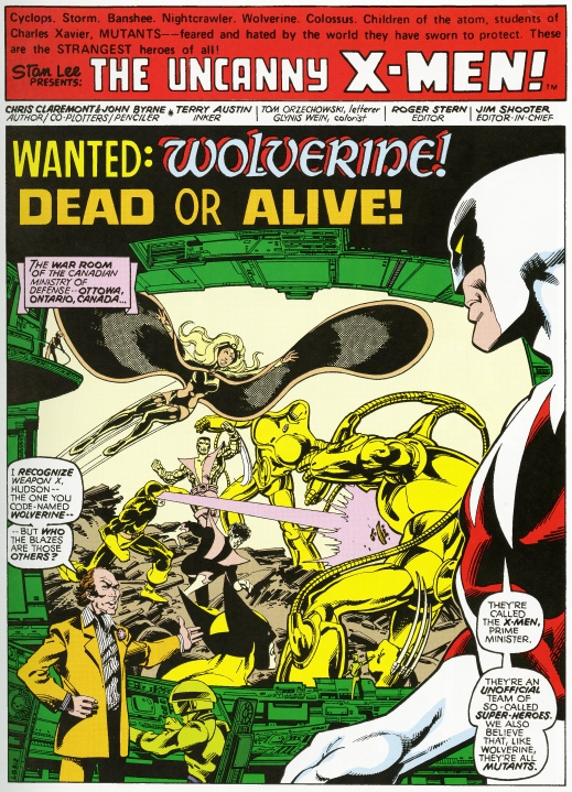 "A large screen shows the X-Men fighting a giant robot. Prime Minister Pierre Trudeau stands in front of the screen along with Alpha Flight team leader Vindicator. Trudeau asks Vindicator to explain who the X-Men are. The words ""The Uncanny X-Men"" appear in large text at the top of the page. The story title is ""Wanted: Wolverine! Dead or Alive!"" The location of the scene is given as ""The War Room of the Canadian Ministry of Defense – Ottowa [sic], Ontario, Canada …"""
