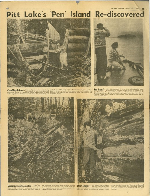 "A newspaper feature titled, ""Pitt Lake's 'Pen' Island Re-discovered"" accompanied by four black-and-white photographs of the work camp in disrepair."