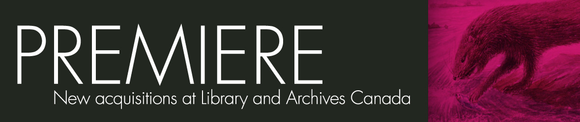 Web banner with the words: Premiere: New acquisitions at Library and Archives Canada showing a small picture of an otter fishing on the right