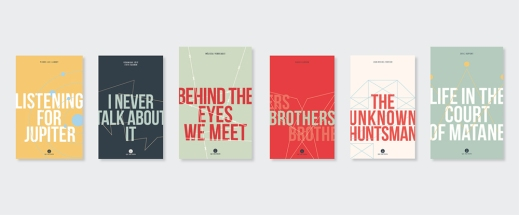 Six colourful book covers with similar designs laid out side by side, displaying all titles: Listening for Jupiter, I Never Talk About It, Behind the Eyes We Meet, Brothers, The Unknown Huntsman, Life in the Court of Matane.