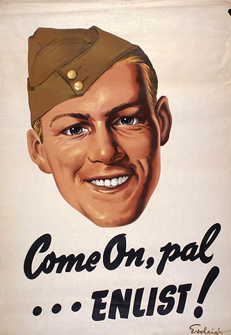 A colour poster of a smiling soldier with the caption: Come On, pal ... ENLIST!