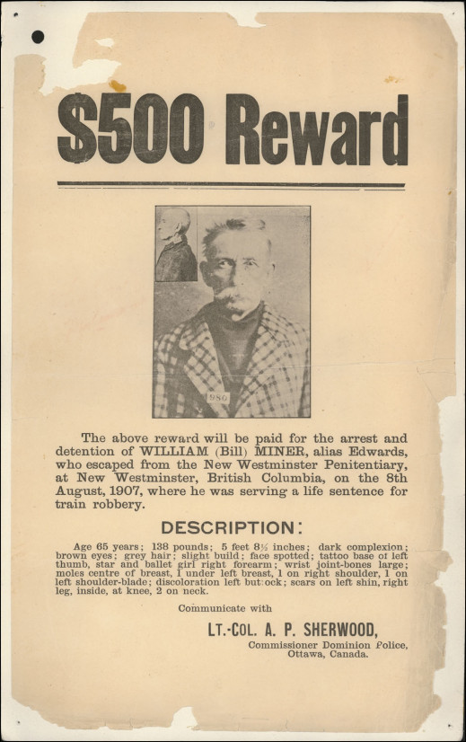 Poster showing a photograph of Bill Miner, announcing a $500 reward for his recapture, listing details as to his escape, and describing his physical characteristics.