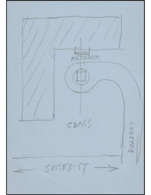 "Sketch of a plan, with inscriptions reading ""Sussex St."" at the bottom, ""Roadway"" on the right, ""Grass"" in the centre and ""Entrance"" at the top. A square marks the desired location of a statue at the end of an access road leading to the entrance of a building."